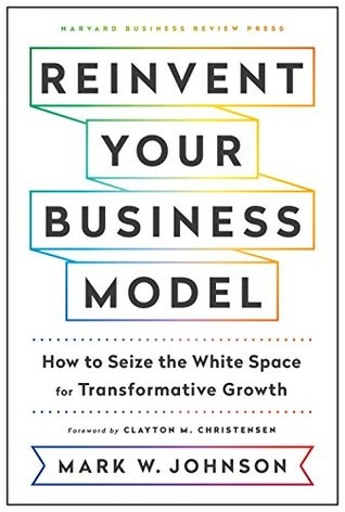 Mark W. Johnson] Reinvent Your Business Model  Ho