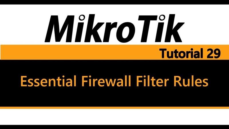 MikroTik Tutorial 29 - Essential Firewall Filter Rules