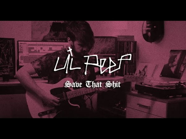 Lil Peep Save That Shit guitar cover