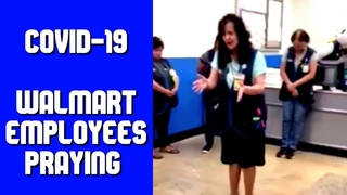 Walmart Employees Praying for Everyone during Covid-19.