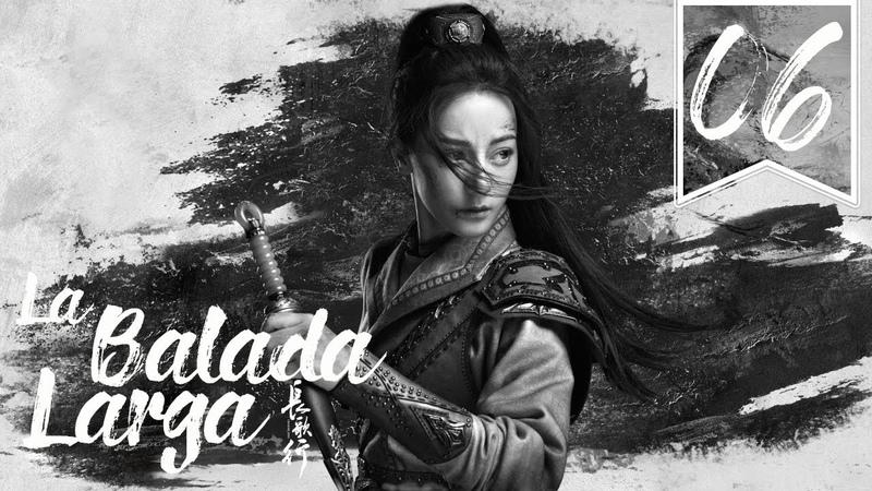 SUB ESPAÑOL The Long Ballad La Balada Larga Episodio 06