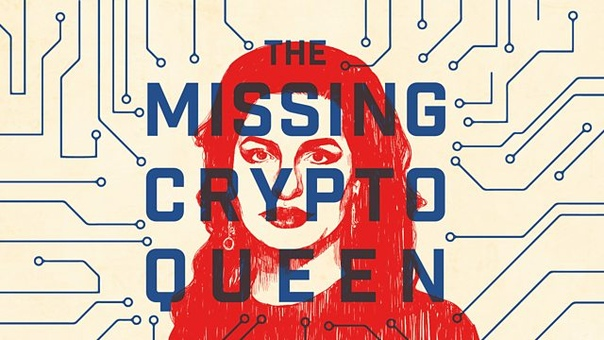 BBC SOUNDS: THE MISSING CRYPTOQUEEN