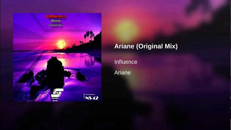 Influence - Ariane (Original Mix)