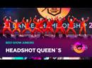VOLGA CHAMP 2019 XI | BEST SHOW JUNIORS | HEADSHOT QUEEN`S CREW