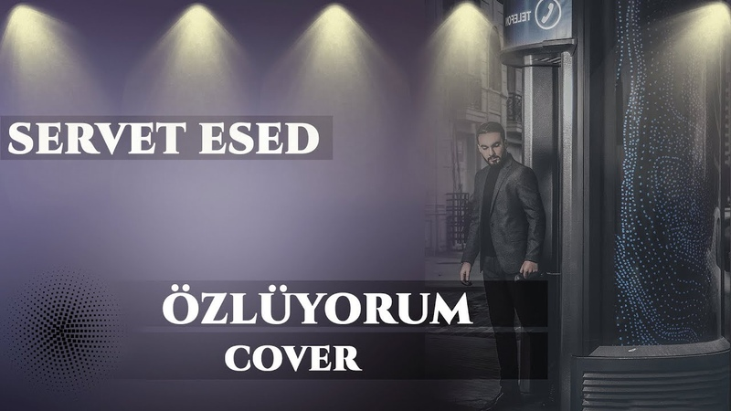 Servet Esed - Özlüyorum (Cover)
