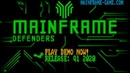 Mainframe Defenders Gameplay Trailer 1