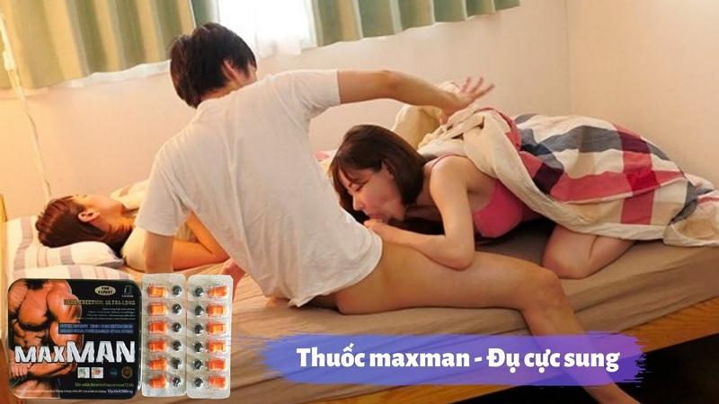 Hướng dẫn sử dụng thuốc cương dương maxman hiệu quả nhất