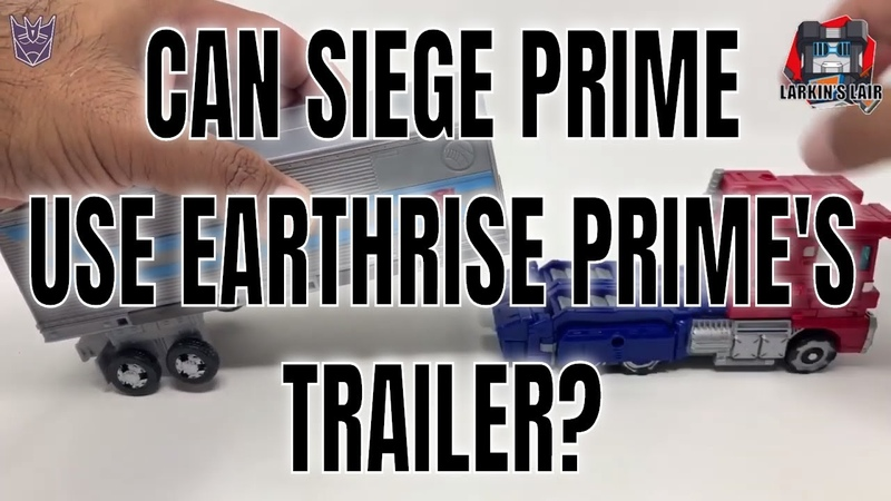 Can Siege Prime Use Earthrise Optimus Prime's Trailer Yes