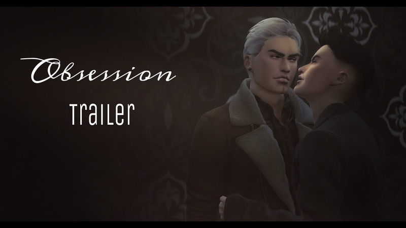 OBSESSION Machinima трейлер (Sims 4, истории, сериал, яой)
