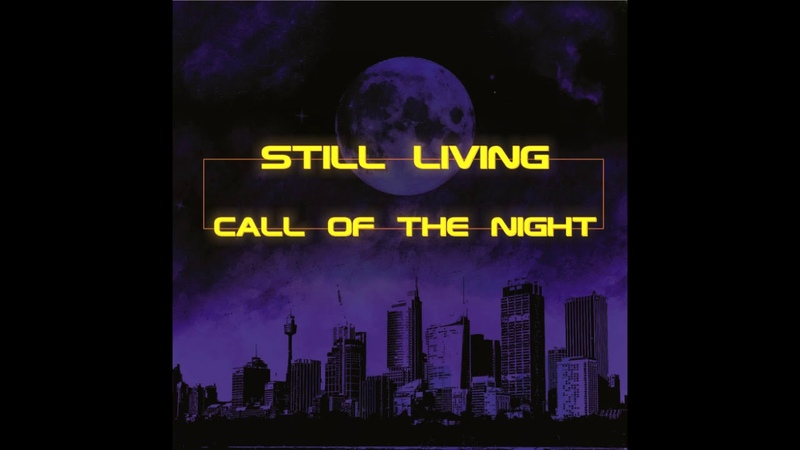 Still Living Call Of The Night Single 2017