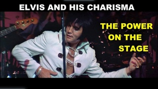 Elvis and his charisma (part 1): The Power On The Stage