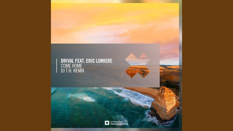 Drival feat Eric Lumiere - Come Home (DJ T.H. Extended Mix)