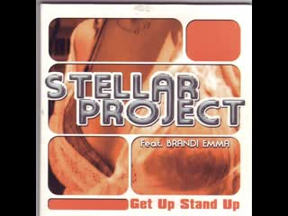 Stellar Project Feat. Brandi Emma - Get Up Stand Up  (c) 2004 Absolutely Records / Ultra Records, Inc