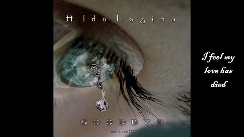 Aldo Lesina - Goodbye (Extended Power Mix) New Italo Disco Lyrics Video