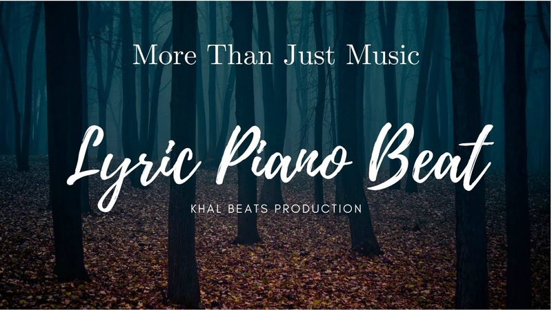 FREE Lyric Piano Beat Khal Beats Production 2020