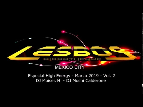 LESBOS ESPECIAL HIGH ENERGY MARZO 2019 Vol 2 DJ MOSHI CALDERONE
