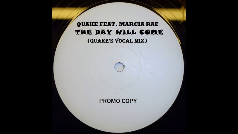 Quake Feat Marcia Rae The Day Will Come Quake's Vocal Mix 1998
