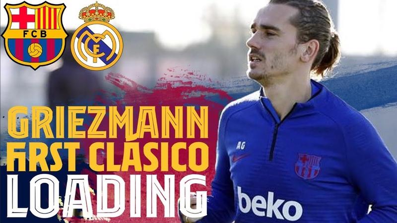 Griezmann prepares for his first Clásico