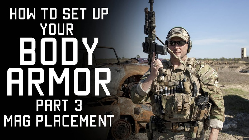 How to set up your Body Armor Mag Placement Part 3 Tactical Rifleman