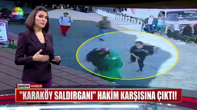 Karaköy Saldırganı hakim karşısına çıktı