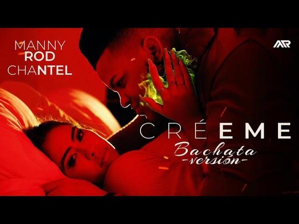 MANNY ROD Y CHANTEL - CRÉEME (BACHATA VERSION) 2020