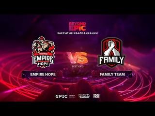 Empire Hope vs Family Team, BEYOND EPIC: Europe/CIS Qualifier, bo3, game 3 [Maelstorm & Jam]