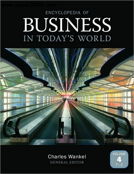 Encyclopedia of Business in Todays World (4 Volume Set)
