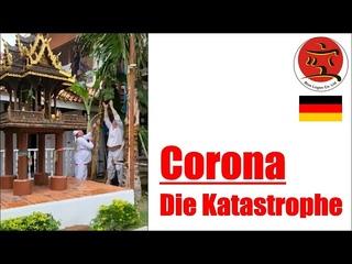 Corona – die Katastrophe