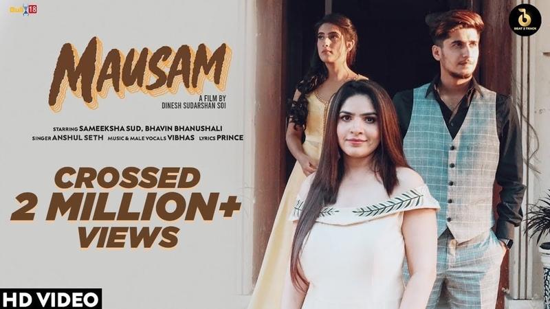 MAUSAM Official Video Anshul Seth Ft Sameeksha Sud Bhavin Bhanushali Dinesh S Vibhas