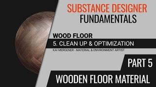 Substance Designer Fundamentals - Creating a Wooden Floor Material | Optimization [Part 5] [GER]