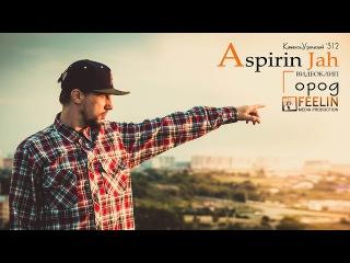 Aspirin jah - Город (перемонтаж)