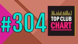 Top Club Chart #304 - ТОП 25 Танцевальных Треков Недели ()