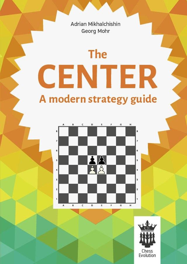Mikhalchishin & Mohr_The Center_Modern strategy 2016_PDF+PGN GBRDFLmW_bY
