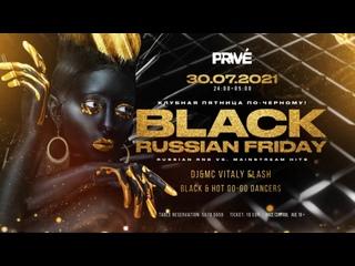 30/07/2021 Black Russian Friday!