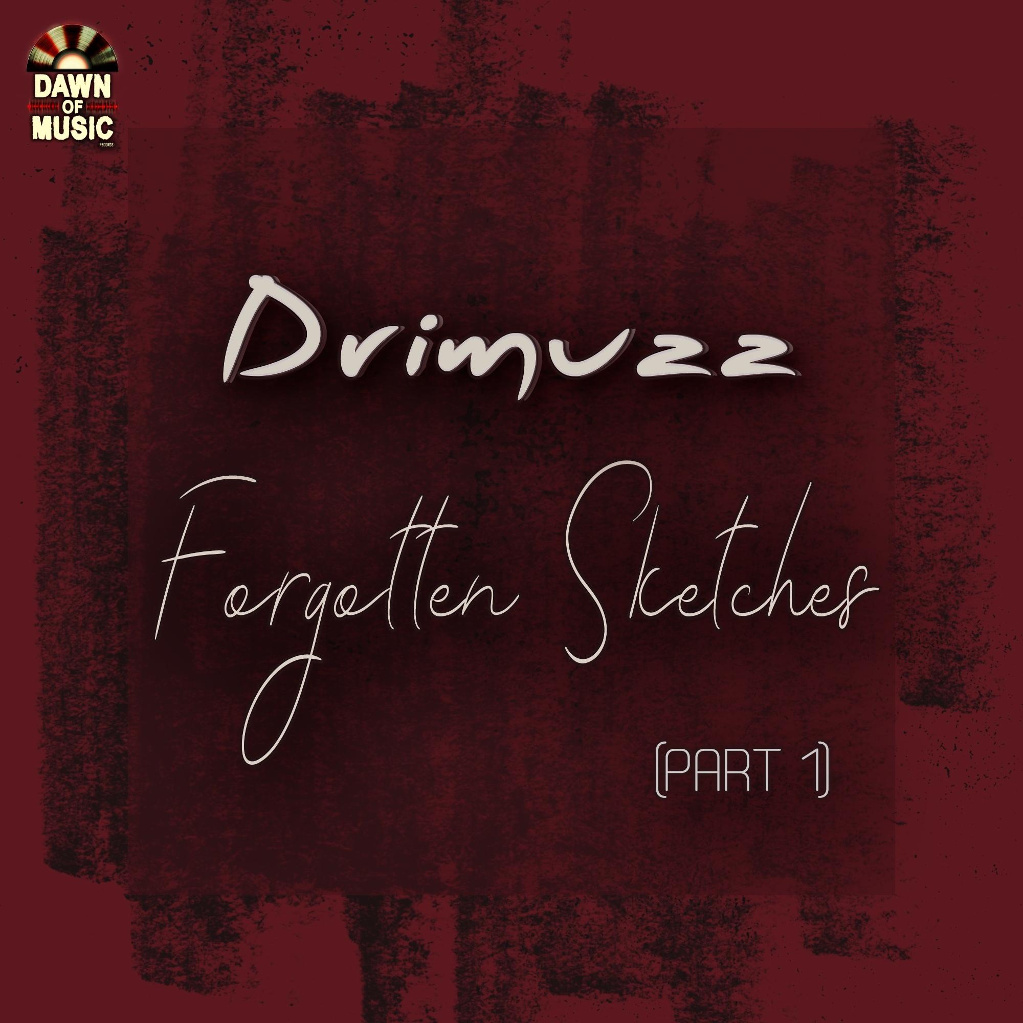 Drimuzz - Forgotten Sketches (Pt. 1)