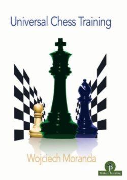 Wojciech Moranda_Universal Chess Training_2020 PDF+Mobi+PGN.. Fj69-zlGsX0