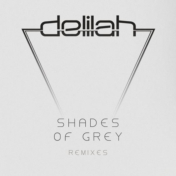 Delilah album Shades of Grey (Remixes)