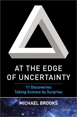 At the Edge of Uncertainty: 11 Discoveries Taking Science