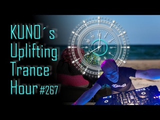 KUNOs Uplifting Trance Hour 267 (January 2020) I unforgettable unbelievable trance mix