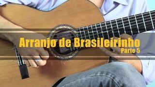 Arranjo de Brasileirinho - Parte 5