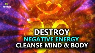 Music To Destroy All Negative Energy l Cleanse Mind & Body l Boost Positive Energy l Positive Vibes