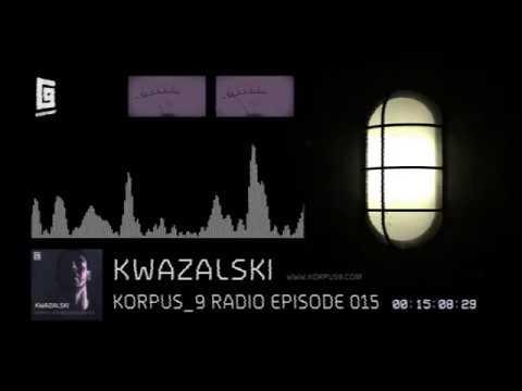 Korpus 9 Radio Episode 015 Kwazalski