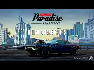 Burnout Paradise: Remastered - Трейлер 8 High-Octane Truths (Nintendo Switch)