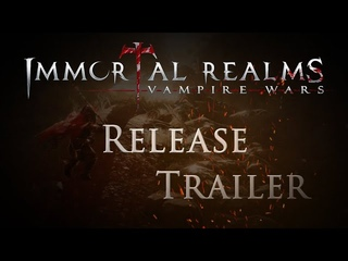 Immortal Realms: Vampire Wars - Release Trailer (US)