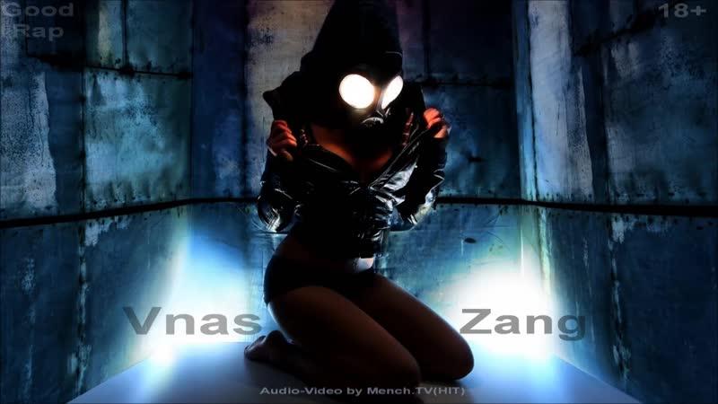 Vnas - Zang [Club Rap] ( █▬█ █ ▀█▀ Audio-Video by Mench.TV - HD)