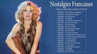 Nostalgies Francaises Années 70 80 90 ♫ Les Plus Belles Chansons Francaises Années 70 80 90