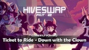 HIVESWAP Act 2 OST – 17. Ticket to Ride - Down with the Clown