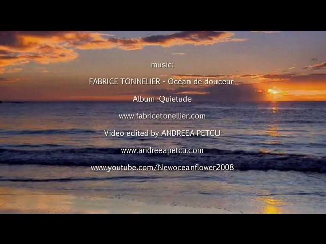 ✿ ♡ ✿ FABRICE TONNELLIER Océan De Douceur Relaxing music