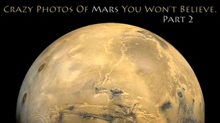 Crazy Mars Photos You Won't Believe. (Part 2)