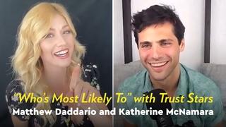 "Katherine McNamara and Matthew Daddario Play ""Who's Most Likely To"""